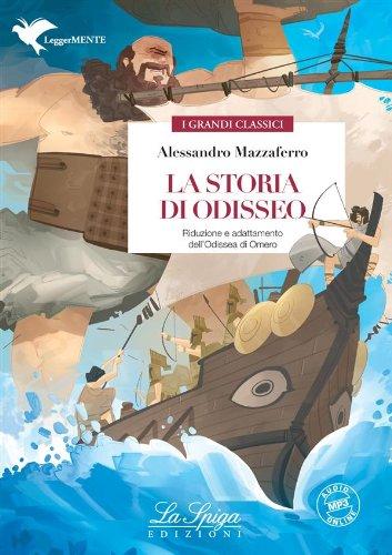 La storia di Odisseo: Riduzione e adattamento dellOdissea di Omero