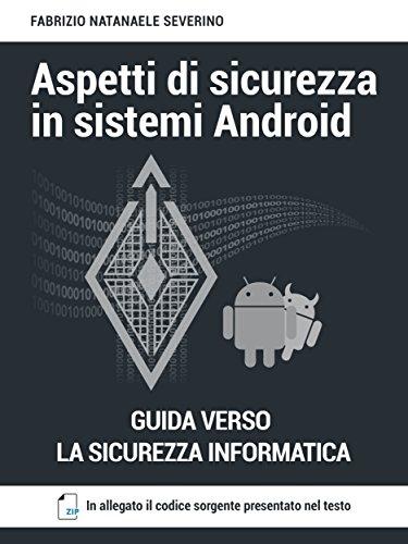 Aspetti di sicurezza in sistemi Android di Fabrizio Natanaele Severino