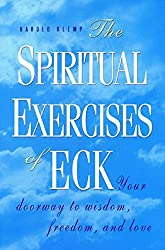 The Spiritual Exercises of Eck: Your Doorway to Wisdom, Freedom, and Love by Harold Klemp (1997-04-01)