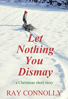 Let Nothing You Dismay by [Connolly, Ray]
