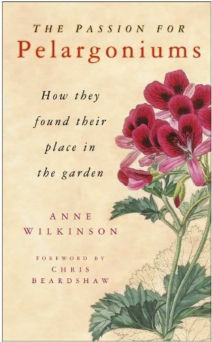 The Passion for Pelargoniums: How They Found Their Place in the Garden (English Edition)
