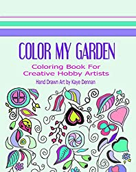 Color My Garden: Coloring Book For Adult Hobbiests (Coloring Books) (English Edition)