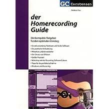 Der Homerecording Guide: Der kompakte Ratgeber für den optimalen Einstieg (Factfinder-Serie)