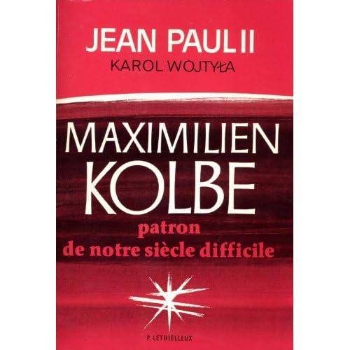 Maximilien Kolbe : patron de notre siècle difficile