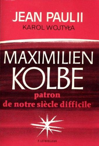 Maximilien Kolbe : patron de notre siècle difficile par Jean-Paul II
