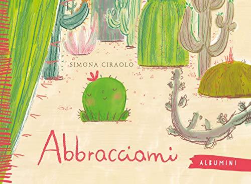 Abbracciami. Ediz. a colori (Albumini) por Simona Ciraolo