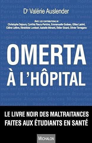 Livres Faits De Societe - Omerta à l'hôpital. Le livre noir des