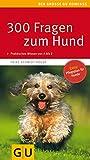 300 Fragen zum Hund (GU Der große Kompass)