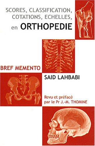 Scores, classifications, cotations, échelles en orthopédie : Bref mémento