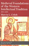 Medieval Foundations of the Western Intellectual Tradition (Yale Intellectual History of the West)