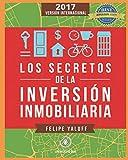 Los Secretos de la Inversión Inmobiliaria: El Camino Hacia La Libertad Financiera (versión internacional, Band 1) - Felipe Yaluff Portilla