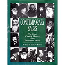 Contemporary Sages: The Great Chasidic Masters of the Twentieth Century