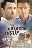 A Reason To Stay (Heroes Book 1) (English Edition)