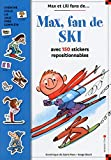 Max, fan de ski : Avec 150 stickers repositionnables