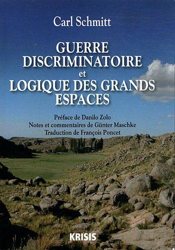 Guerre discriminatoire et logique des grands espaces par Carl Schmitt