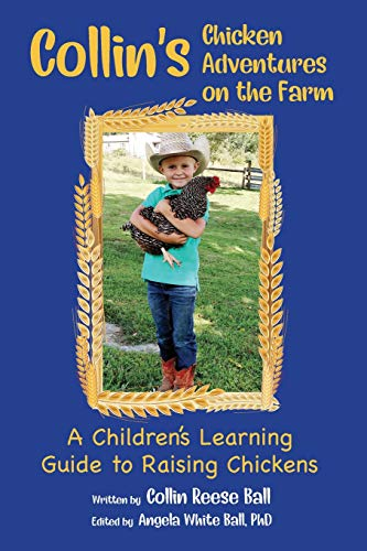 Collin's Chicken Adventures on the Farm: A Children's Learning Guide to Raising Chickens