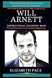 Will Arnett Inspirational Coloring Book: A Canadian-American Actor, Voice Actor, Comedian and Producer.