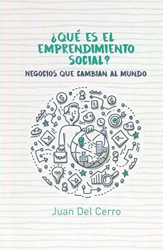 ¿Qué es el Emprendimiento Social? por Juan Del Cerro