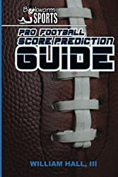 Pro Football Score Prediction Guide by William Hall III (2015-05-15)