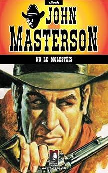 No Le Molestéis por John Masterson