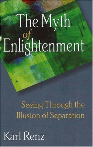myth-of-enlightenment-seeing-through-the-illusion-of-separation