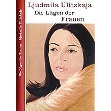 Die Lügen der Frauen, Aus dem Russischen von Ganna-Maria Braungardt,