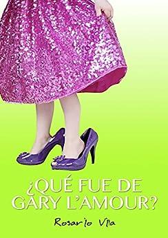 ¿qué Fue De Gary L'amour? por Rosario Vila epub