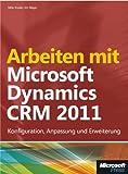 Image de Arbeiten mit Microsoft Dynamics CRM 2011: Konfiguration,AnpassungundErweiterung