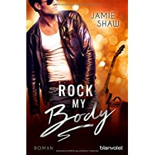 Rock my Body: Roman (The Last Ones to Know, Band 2)