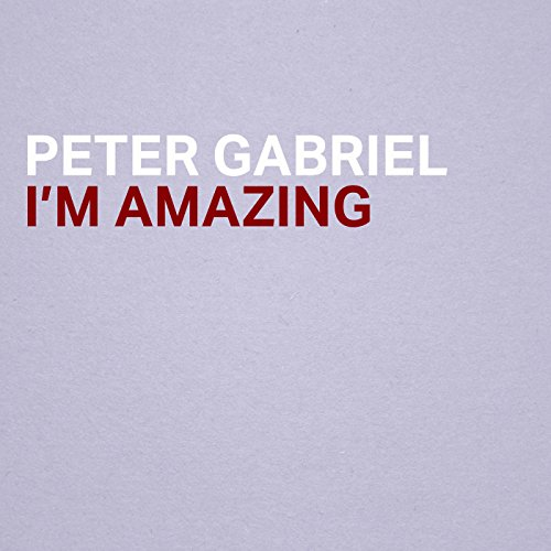 I'm Amazing (Songs Gabriel Peter)