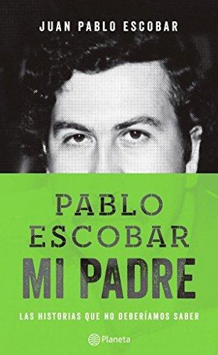 Pablo Escobar Mi Padre - Las Historias Que No Deberiamos Saber.