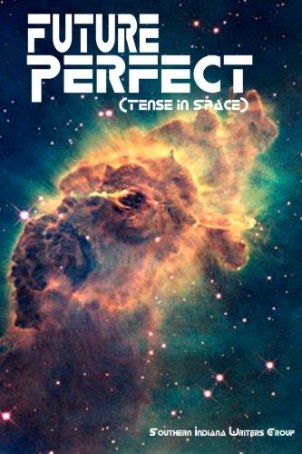 Future Perfect (Tense in Space): Volume 16