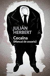 Cocaina/ Cocaine par  Julián Herbert