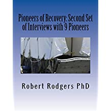 Pioneers of Recovery: Second Set of Interviews with 9 Pioneers: Natural Methods to Reverse the Symptoms of Parkinson's Disease (English Edition)