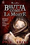 Brutta come la Morte: Essere eroici non è roba per apprendisti (Storie da un Altro Evo, serie fantasy e avventura sword and sorcery Vol. 3)