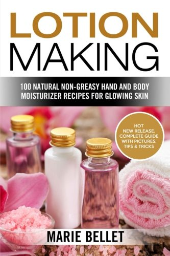 lotion-making-100-natural-non-greasy-hand-and-body-moisturizer-recipes-for-glowing-skin