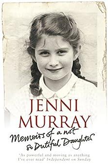 Memoirs Of A Not So Dutiful Daughter by [Murray, Jenni]