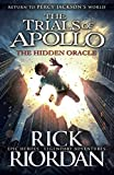 The Hidden Oracle (The Trials of Apollo Book 1) by Rick Riordan (2016-05-03)