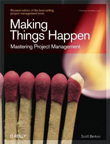 Making Things Happen: Mastering Project Management (Theory in Practice) by Berkun, Scott (2008) Paperback