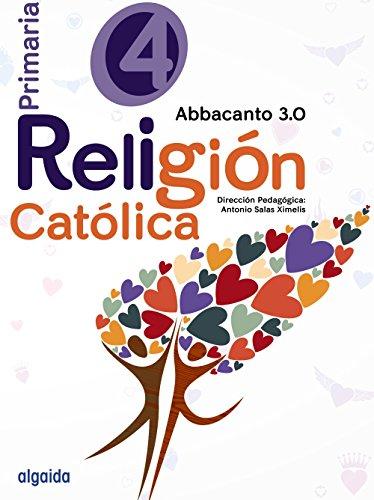 Religión Educación Primaria. Abbacanto 3.0. 4º - 9788490675984