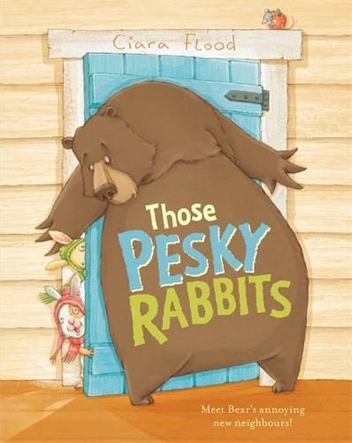 Those Pesky Rabbits by Ciara Flood (2015-03-01)