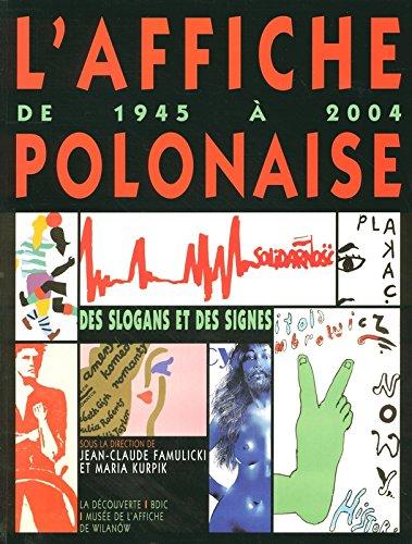 L'affiche polonaise de 1945 à 2004