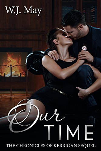 Our Time: Paranormal Urban Fantasy Romance (The Chronicles of Kerrigan Sequel Series Book 5)