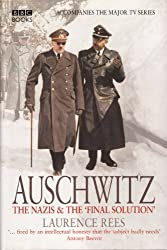 AUSCHWITZ : THE NAZIS AND THE FINAL SOLUTION by LAURENCE REES (2005-01-01)