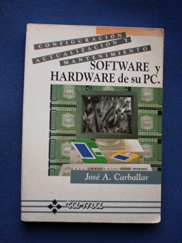 Configuración, Actualización y Mantenimiento. Software y Hardware de su PC.
