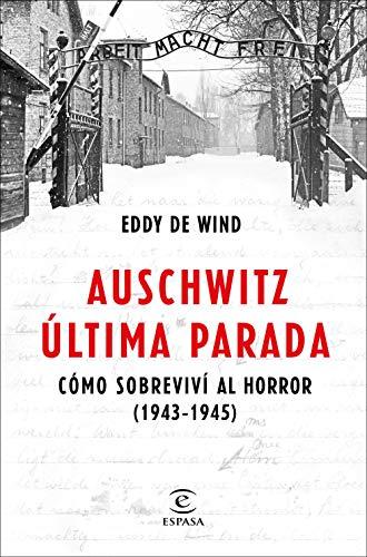 Auschwitz, última parada de Eddy de Wind