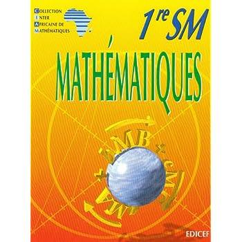 Mathematiques Ciam Première Sm (Serie C)
