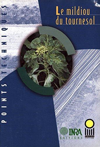 Le mildiou du tournesol (Points techniques) par Paul Nicolas