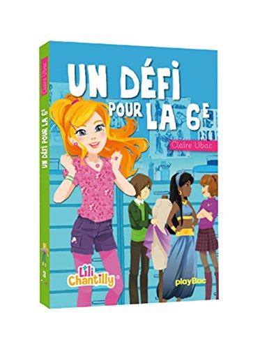 Lili Chantilly - Un défi pour la 6e - Tome 3