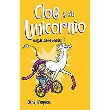 Amigas sobre ruedas (Cloe y su Unicornio 2) (Escritura desatada)